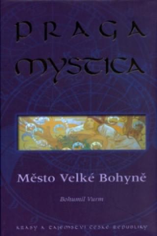 Praga Mystica  město Velké bohyně