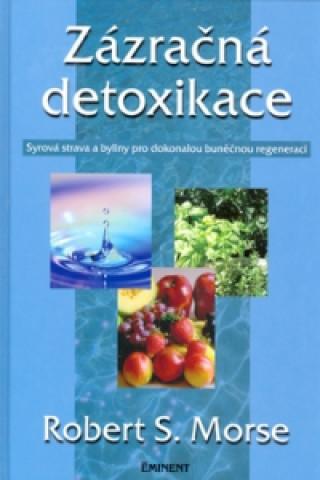 Carte Zázračná detoxikace Robert S. Morse