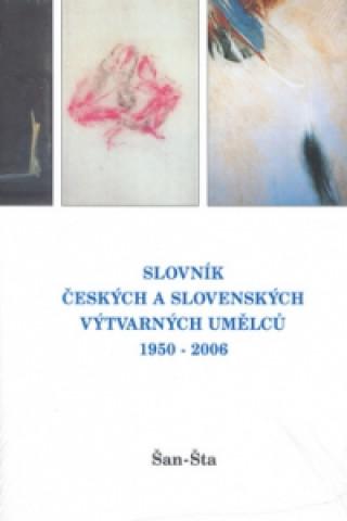 Slovník českých a slovenských výtvarných umělců 1950 - 2006 Šan - Šta