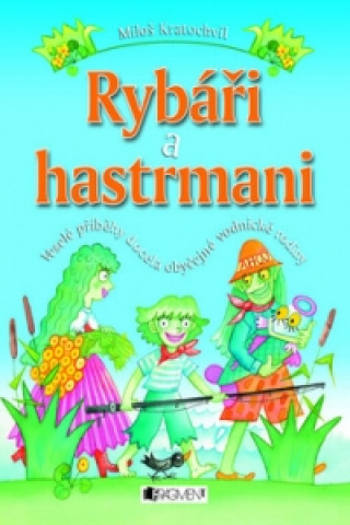 Rybáři a hastrmani