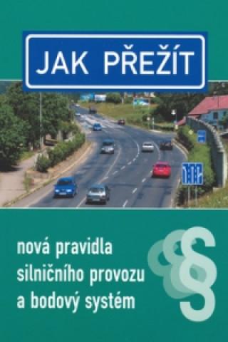 Jak přežít nová pravidla silničního provozu a bodový systém
