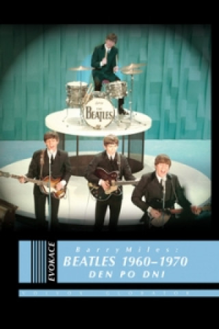 Beatles 1960 - 1970 Den po dni