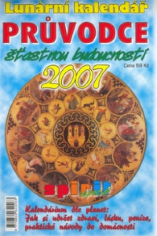 Průvodce šťastnou budoucností 2007 - nástěnný kalendář