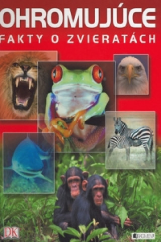 Ohromujúce fakty o zvieratách
