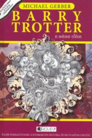 Barry Trotter a márna sláva