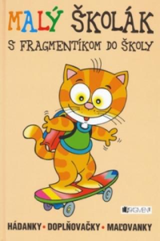 Malý školák S Fragmentíkom do školy