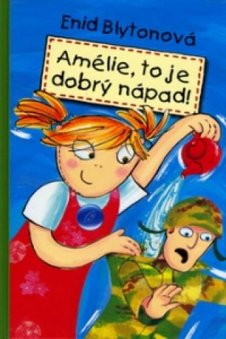 Amélie, to je dobrý nápad