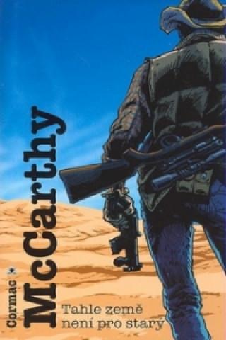 Könyv Tahle země není pro starý Cormac McCarthy