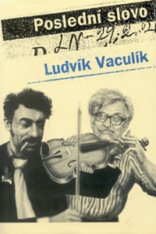 Carte Poslední slovo Ludvík Vaculík