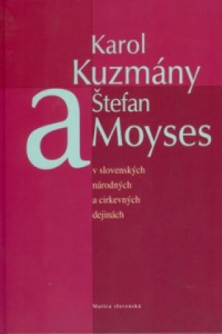 Matica slovenská Karol Kuzmány a Štefan Moyses
