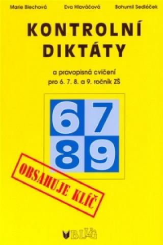 Carte Kontrolní diktáty a pravopisná cvičení pro 6.7.8. a 9. ročník ZŠ Bohumil Sedláček