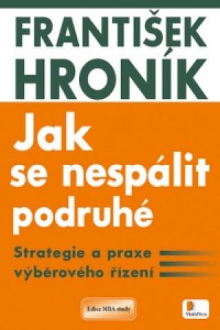 Carte Jak se nespálit podruhé František Hroník