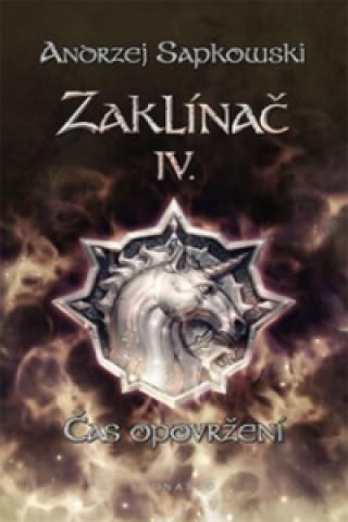 Carte Zaklínač IV. Čas opovržení Andrzej Sapkowski