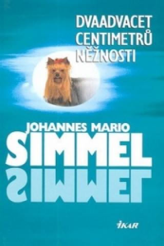 Carte Dvaadvacet centimetrů něžnosti Simmel Johannes Mario