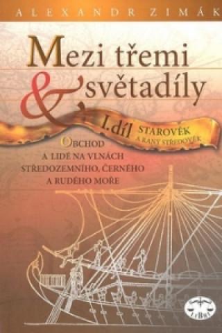 Mezi třemi světadíly I.díl Starověk a raný středověk