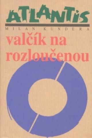 Carte Valčík na rozloučenou Milan Kundera