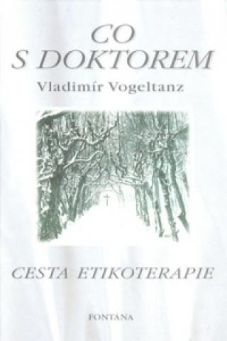 Carte Co s doktorem Vladimír Vogeltanz