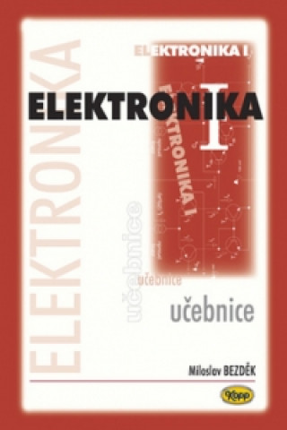 Carte Elektronika I. Miloslav Bezděk