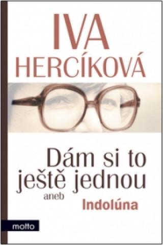 Carte Dám si to ještě jednou Iva Hercíková