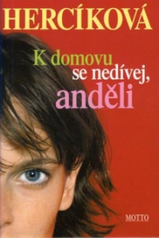 Carte K domovu se nedívej, anděli Iva Hercíková