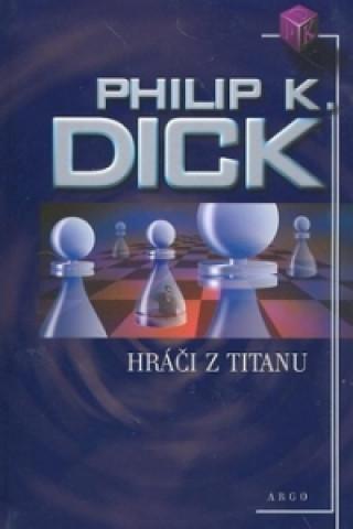 Carte Hráči z Titanu Philip Kindred Dick