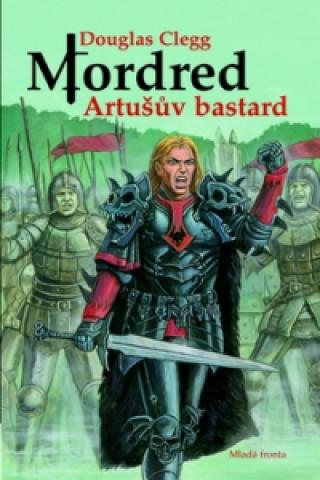 Carte Mordred Artušův bastard Douglas Glegg