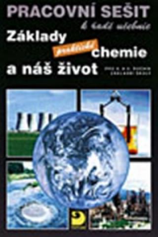 Základy praktické chemie a náš život Pracovní sešit k řadě učebnic