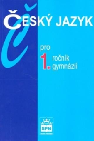 Carte Český jazyk pro 1.ročník gymnázií Jiří Kostečka