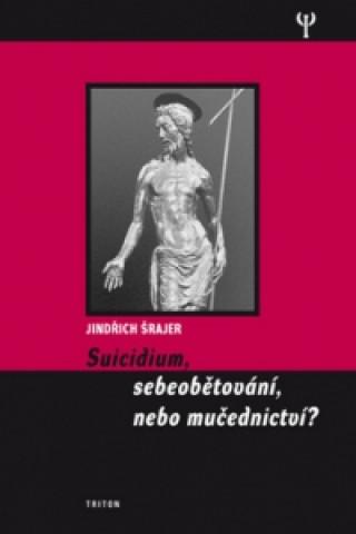 Triton Suicidium, sebeobětování, nebo mučednictví?