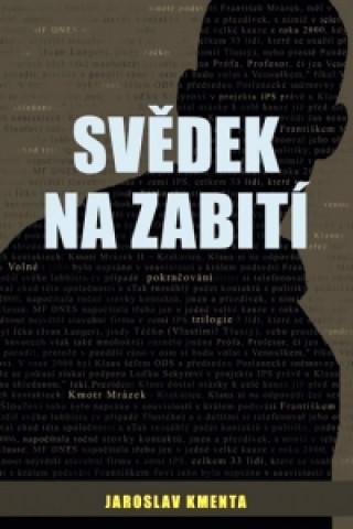 Carte Svědek na zabití Jaroslav Kmenta