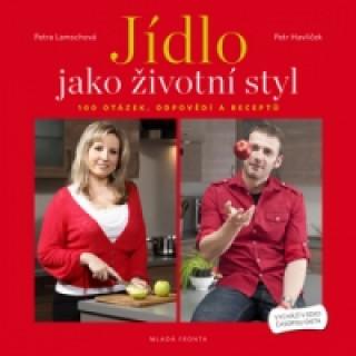Carte Jídlo jako životní styl Petr Havlíček