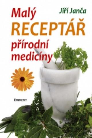 Carte Malý receptář přírodní medicíny Jiří Janča