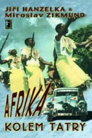Carte Afrika kolem Tatry Jiří Hanzelka