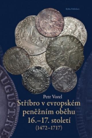 Stříbro v evropském peněžním oběhu 16.-17. století