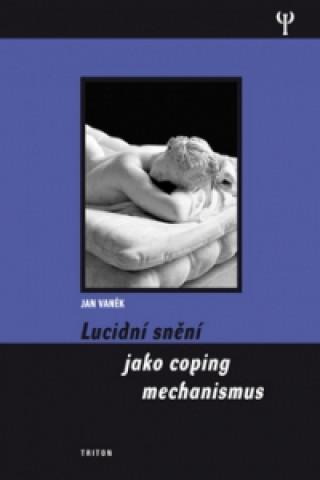 Lucidní snění jako coping mechanismu