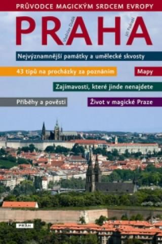 Praha Průvodce magickým srdcem Evropy
