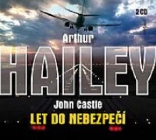 Audio Let do nebezpečí Arthur Hailey