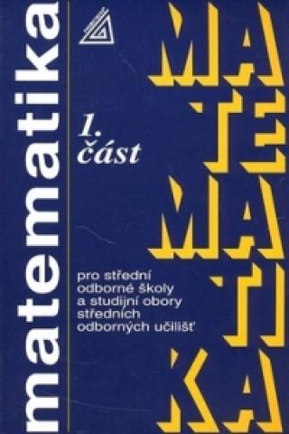 Matematika pro střední odborné školy a studijní obory SOU 1.část