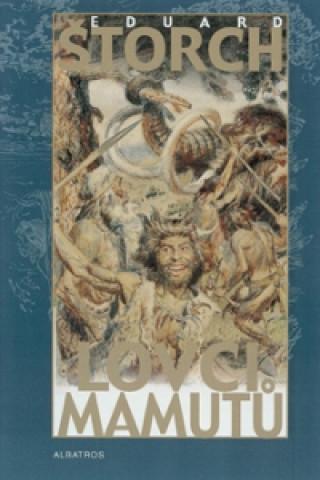Carte Lovci mamutů Eduard Štorch