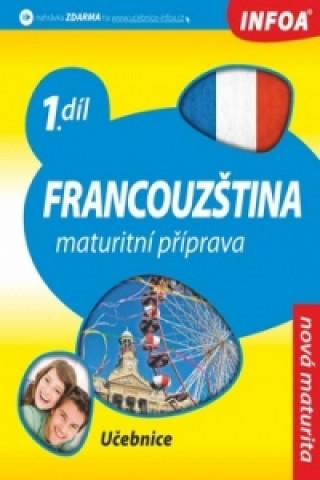 Francouzština Maturitní příprava 1.díl