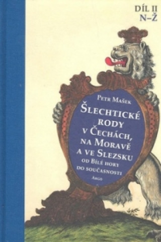 Šlechtické rody v Čechách, na Moravě a ve Slezsku II.díl N-Ž