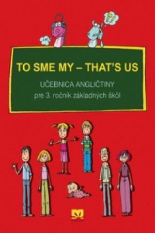 To sme my - that`s us