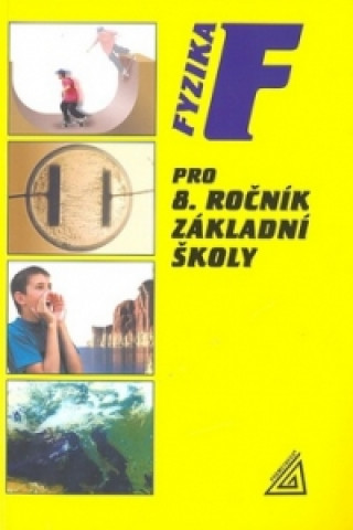 Carte Fyzika pro 8. ročník základní školy Jiří Bohuněk