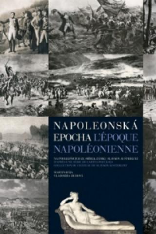 Napoleonská epocha L`époque Napoléonienne
