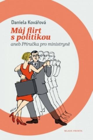 Můj flirt s politikou