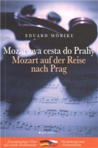 Mozartova cesta do Prahy, Mozart auf der Raise na Prag
