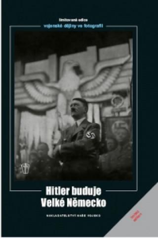 Carte Hitler buduje velké Německo Hoffmann Heinrich