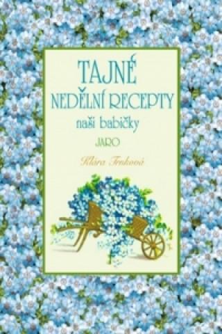 Carte Tajné nedělní recepty naší babičky Klára Trnková