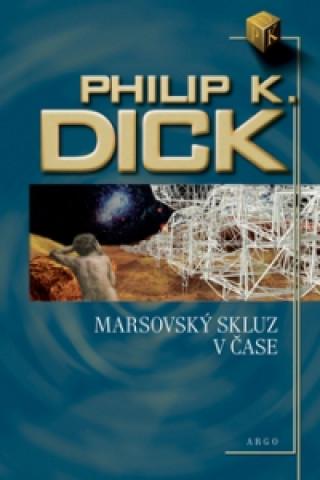 Carte Marsovský skluz v čase Philip Kindred Dick