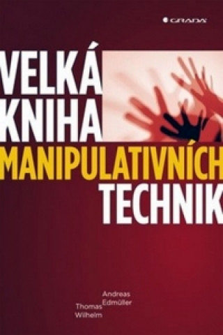 Carte Velká kniha manipulativních technik Thomas Wilhelm